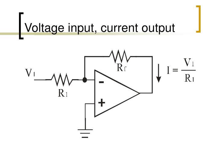 Voltage input, current output