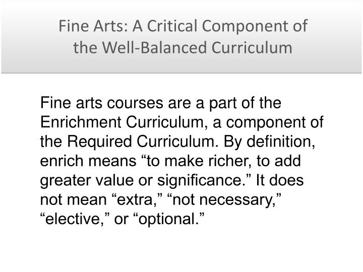 Fine Arts: A Critical Component of