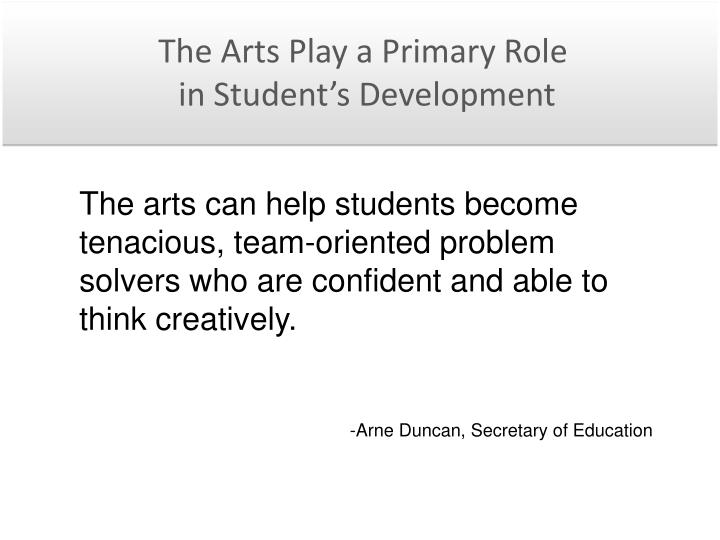 The Arts Play a Primary Role