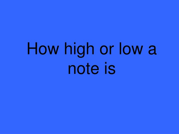 How high or low a note is