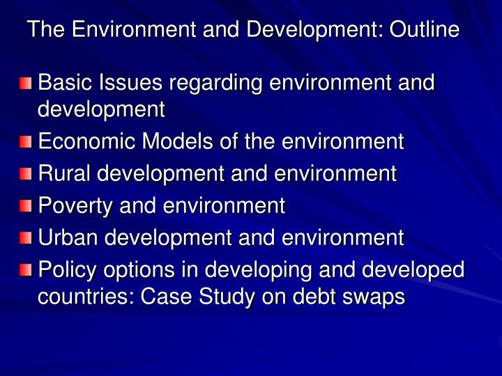 The Environment and Development: Outline