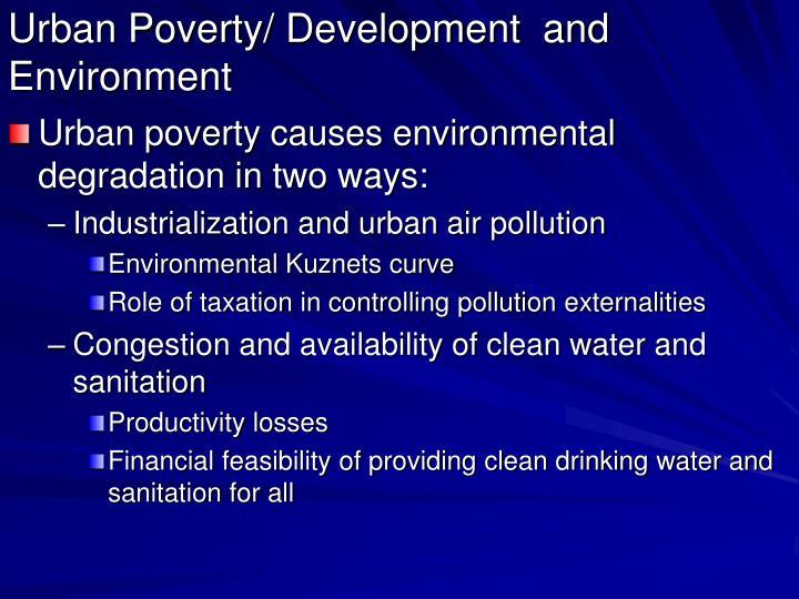 Urban Poverty/ Development  and Environment