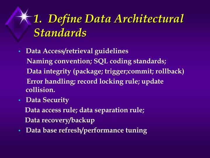 1.  Define Data Architectural Standards