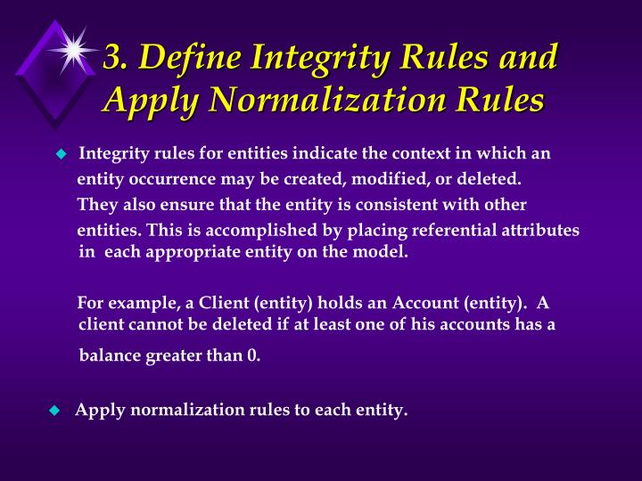 3. Define Integrity Rules and Apply Normalization Rules
