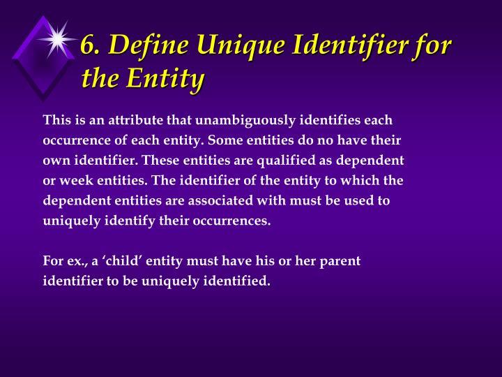 6. Define Unique Identifier for the Entity