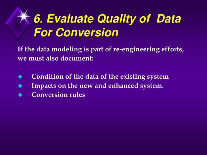 6. Evaluate Quality of  Data For Conversion