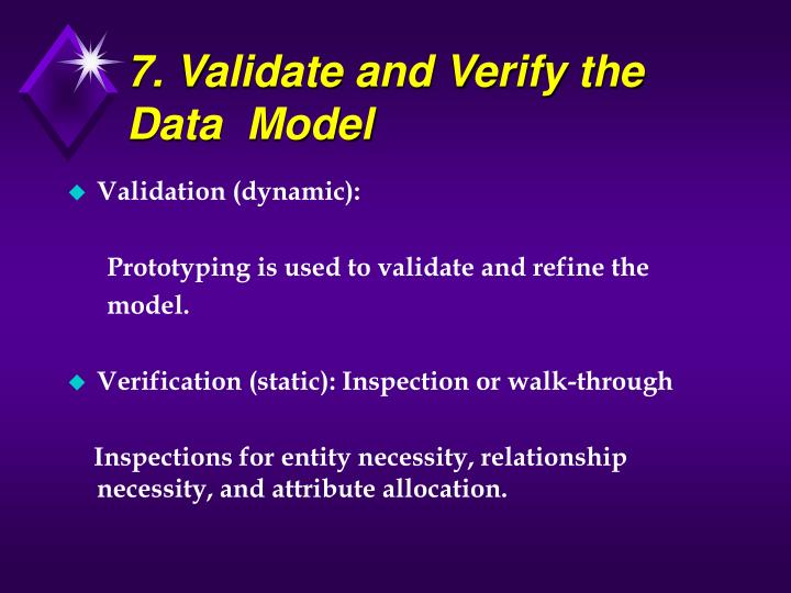 7. Validate and Verify the Data  Model