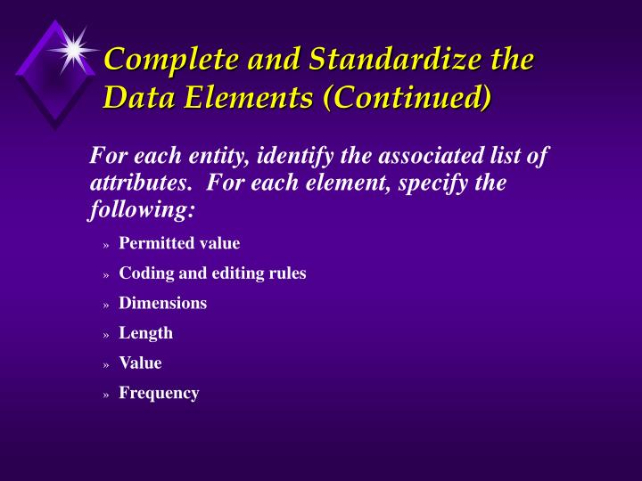 Complete and Standardize the Data Elements (Continued)