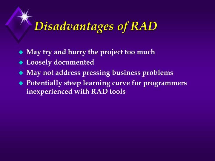 Disadvantages of RAD