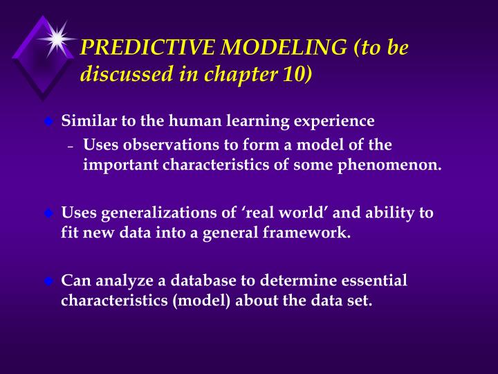 PREDICTIVE MODELING (to be discussed in chapter 10)