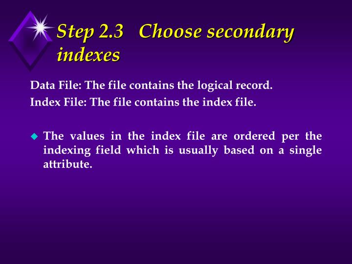 Step 2.3   Choose secondary indexes