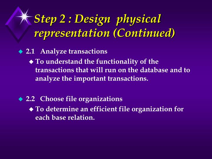 Step 2 : Design  physical representation (Continued)