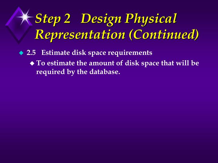 Step 2   Design Physical Representation (Continued)