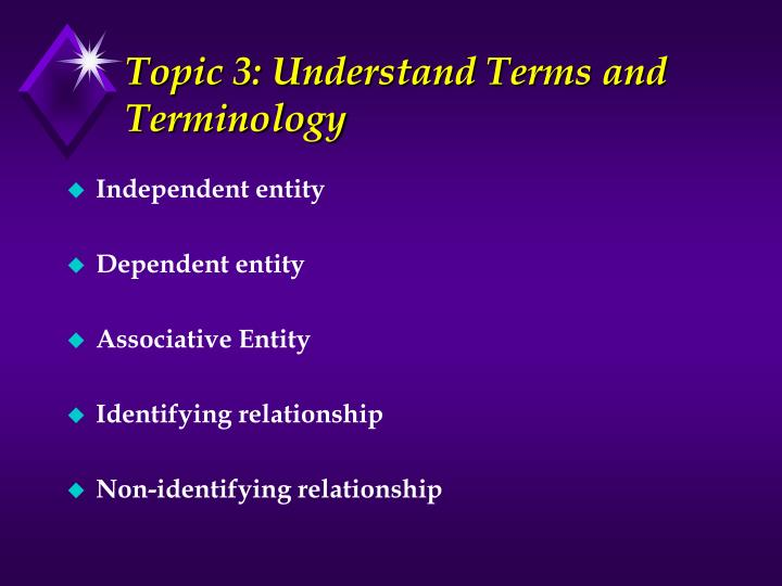 Topic 3: Understand Terms and Terminology
