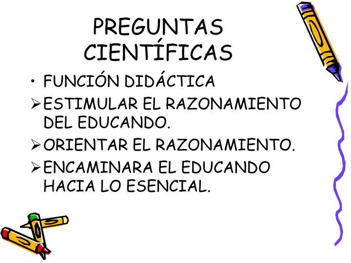 PREGUNTAS CIENTÍFICAS