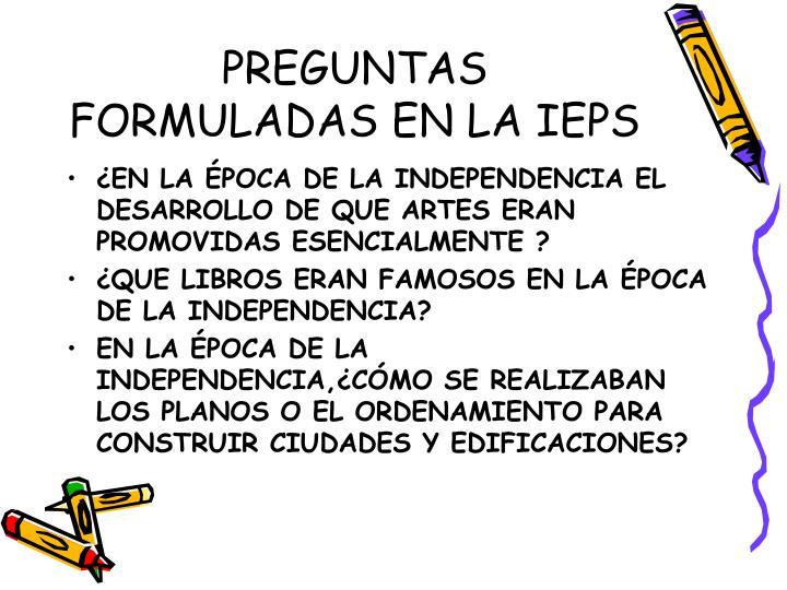 PREGUNTAS FORMULADAS EN LA IEPS