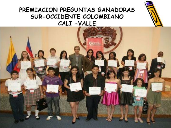 PREMIACION PREGUNTAS GANADORAS SUR-OCCIDENTE COLOMBIANO