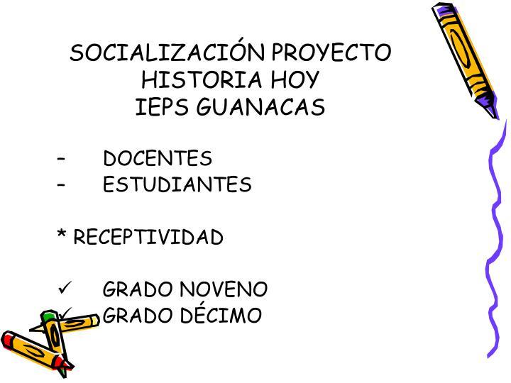 SOCIALIZACIÓN PROYECTO HISTORIA HOY