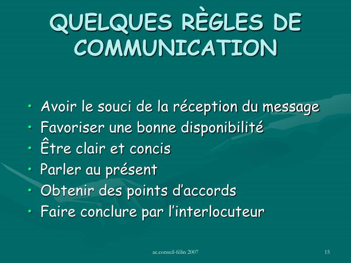 QUELQUES RÈGLES DE COMMUNICATION