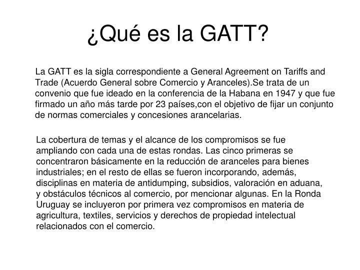 ¿Qué es la GATT?