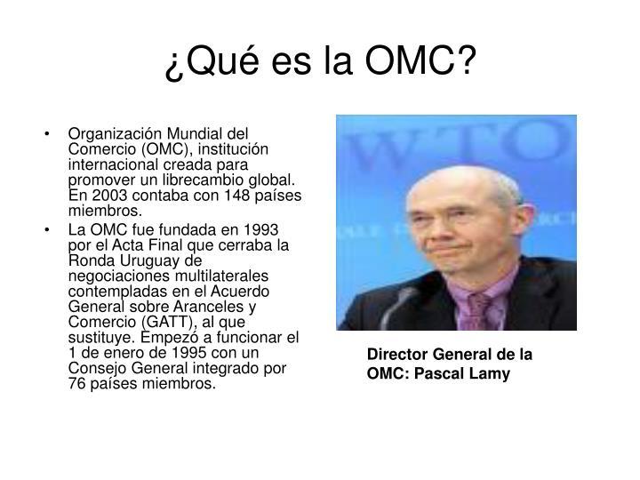 ¿Qué es la OMC?