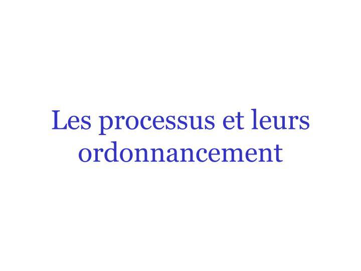 Les processus et leurs