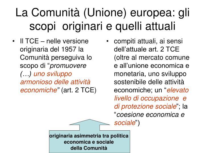 """Il TCE – nelle versione originaria del 1957 la Comunità perseguiva lo scopo di """""""