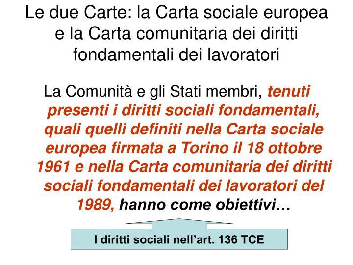 Le due Carte: la Carta sociale europea e la Carta comunitaria dei diritti fondamentali dei lavoratori