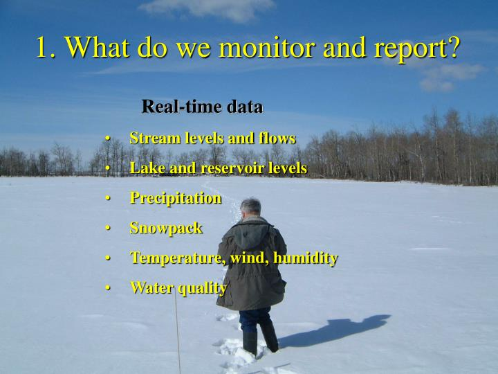 1. What do we monitor and report?