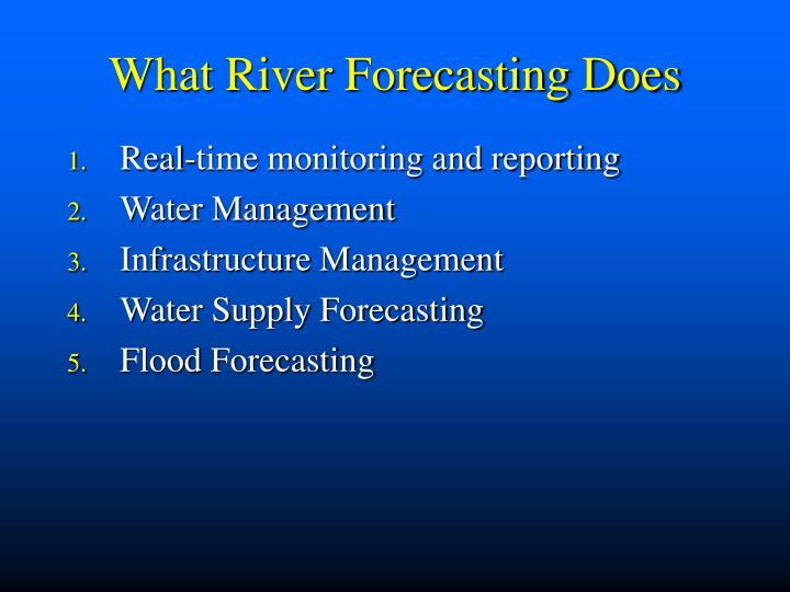 What River Forecasting Does