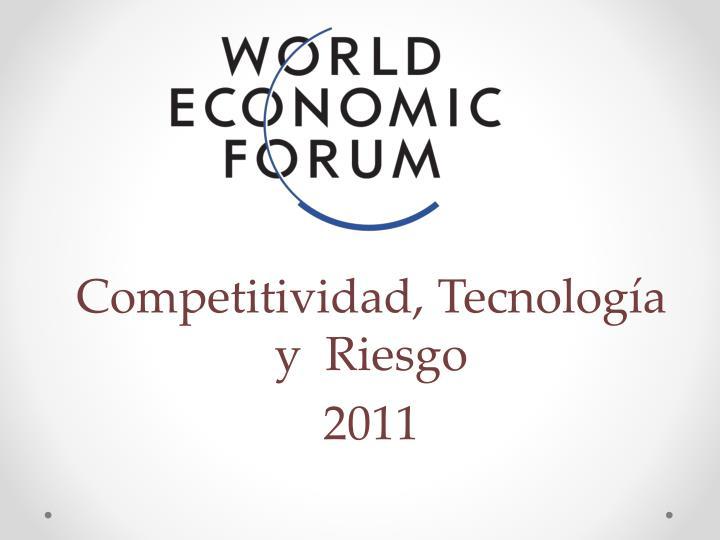 Competitividad, Tecnología y  Riesgo