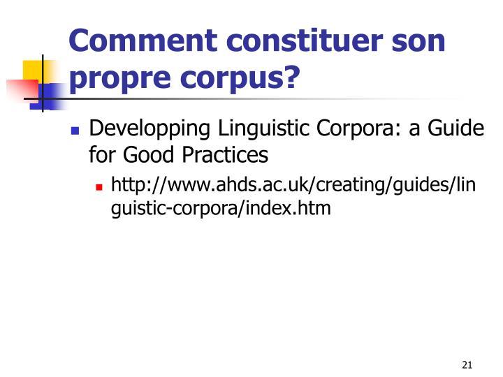 Comment constituer son propre corpus?