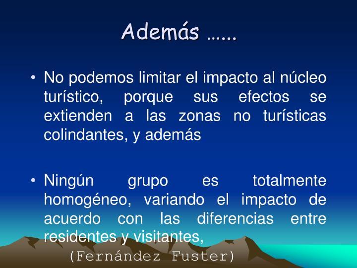 Adems ...