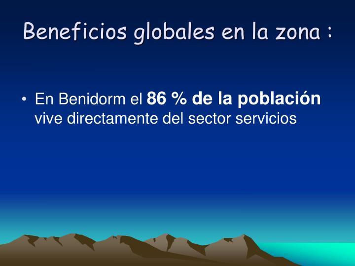 Beneficios globales en la zona :