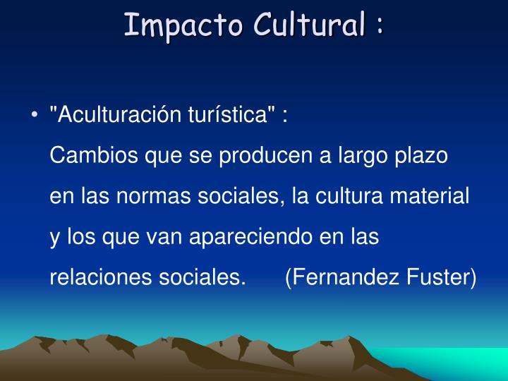Impacto Cultural :