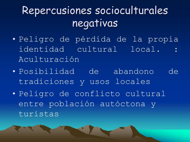 Repercusiones socioculturales negativas