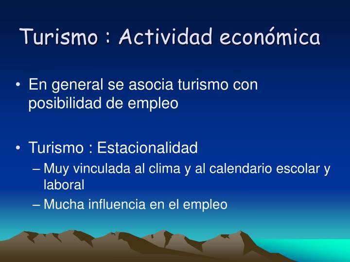 Turismo : Actividad econmica