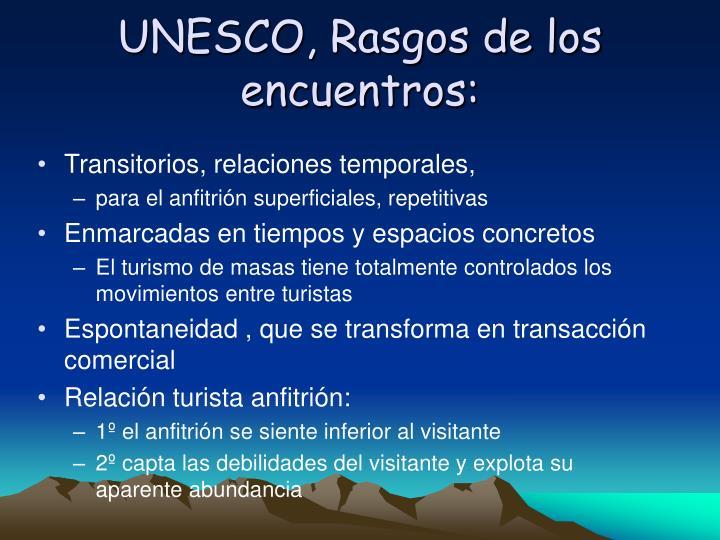 UNESCO, Rasgos de los encuentros: