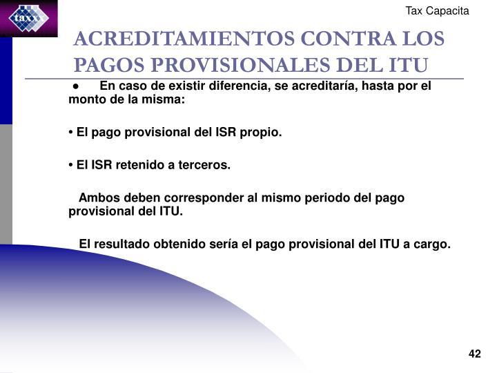 ACREDITAMIENTOS CONTRA LOS PAGOS PROVISIONALES DEL ITU