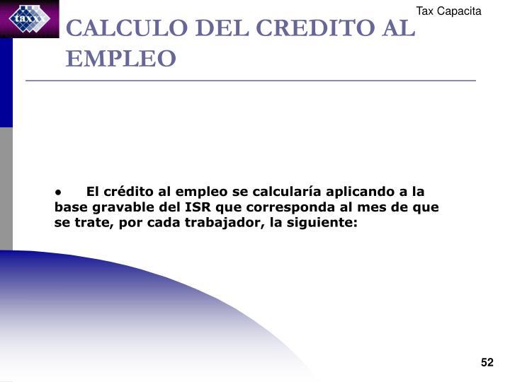 CALCULO DEL CREDITO AL EMPLEO