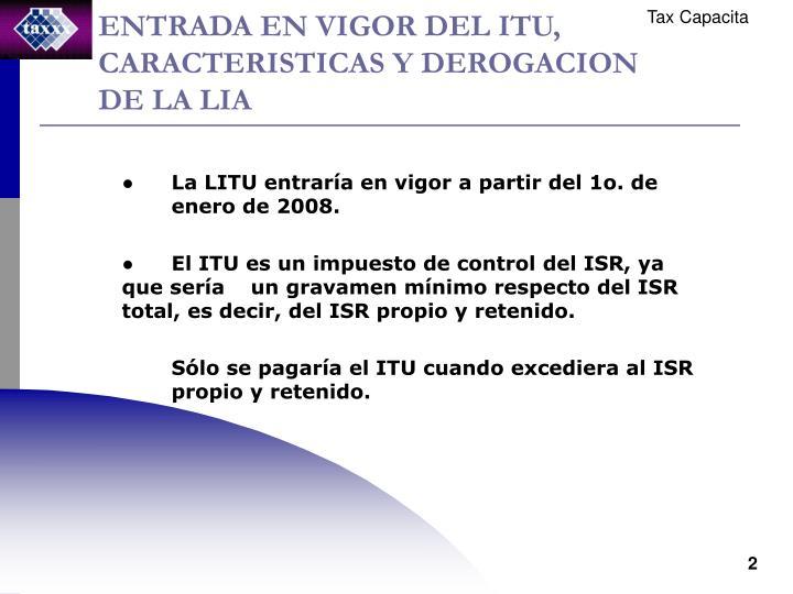 ENTRADA EN VIGOR DEL ITU, CARACTERISTICAS Y DEROGACION