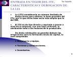 entrada en vigor del itu caracteristicas y derogacion de la lia1