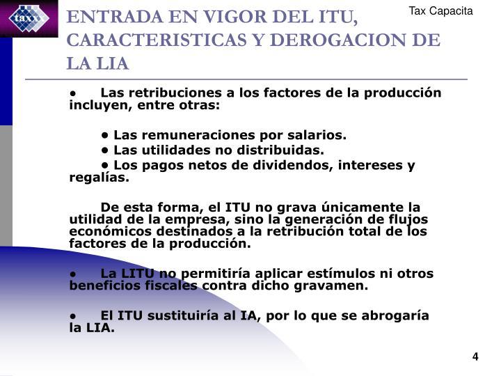 ENTRADA EN VIGOR DEL ITU, CARACTERISTICAS Y DEROGACION DE LA LIA