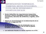 importaciones temporales terrenos bienes intangibles cufin isr de dividendos y estimulos fiscales
