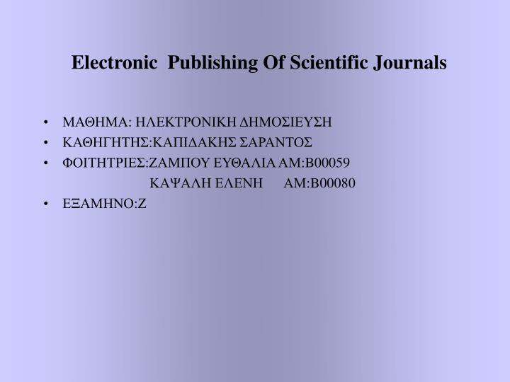 Electronic  Publishing Of Scientific Journals