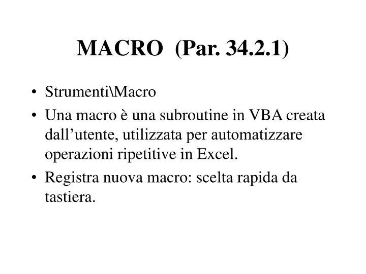 MACRO  (Par. 34.2.1)