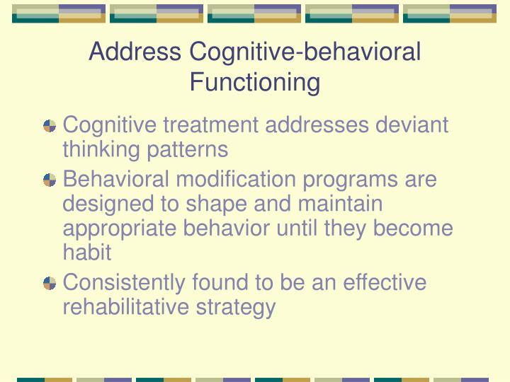 Address Cognitive-behavioral Functioning