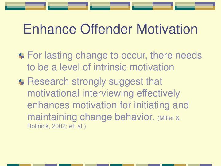 Enhance Offender Motivation