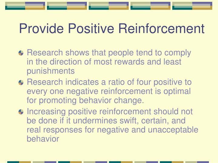 Provide Positive Reinforcement