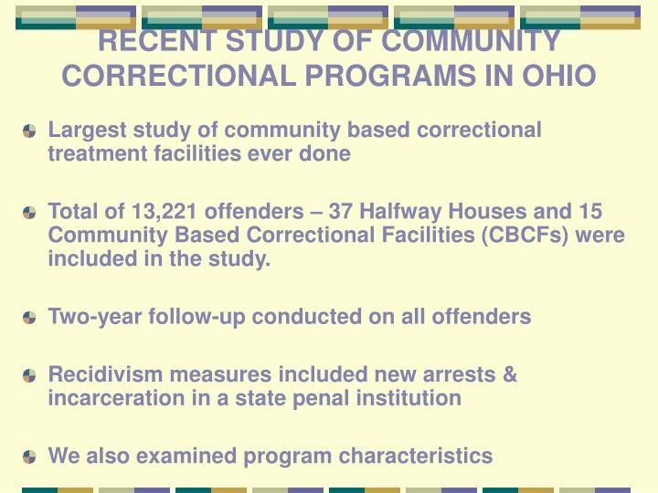 RECENT STUDY OF COMMUNITY CORRECTIONAL PROGRAMS IN OHIO